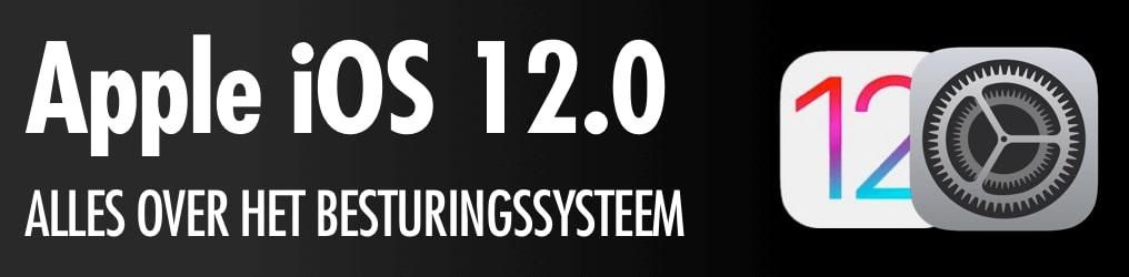 iOS 12: alles wat je moet weten over het nieuwe besturingssysteem